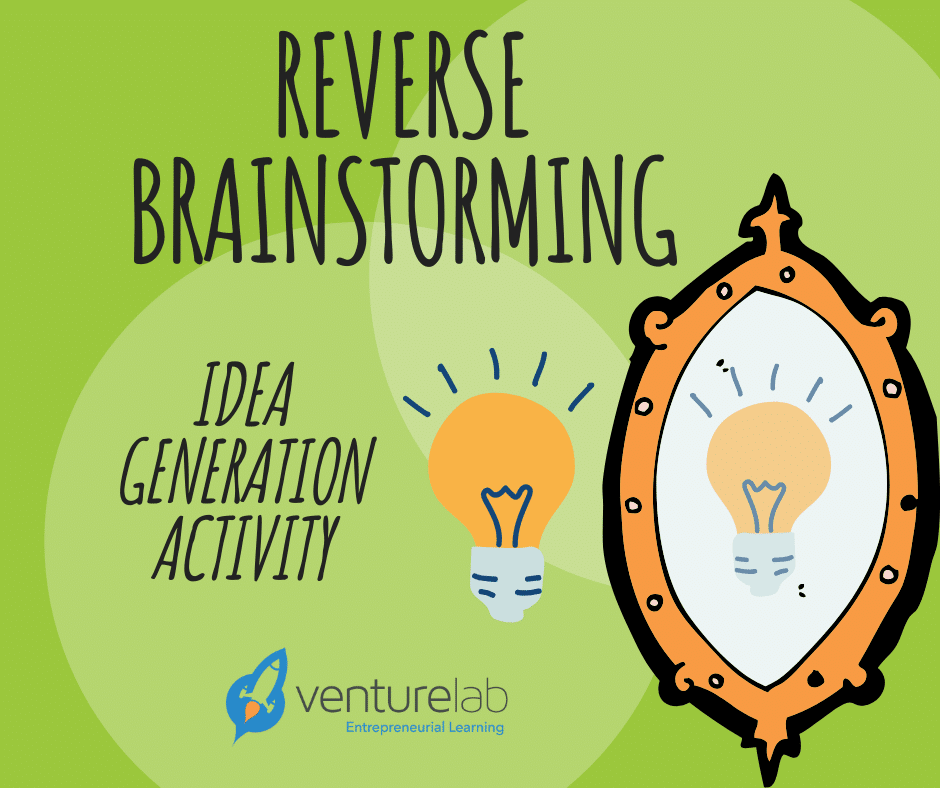 reverse brainstorming is a tool to help come up with new ideas